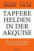 Tapfere Helden in der Akquise (eBook, ePUB)