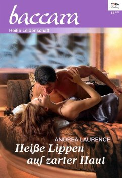 Heiße Lippen auf zarter Haut / baccara Bd.1881 (eBook, ePUB) - Laurence, Andrea
