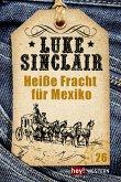 Heiße Fracht für Mexiko / Luke Sinclair Western Bd.26 (eBook, ePUB)