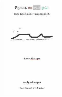 Paprika, rot-weiß-grün. (eBook, ePUB) - Albergue, Andy