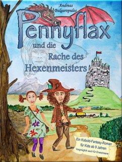PENNYFLAX und die Rache des Hexenmeisters (eBook, ePUB) - Bulgaropulos, Andreas