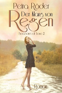 Der Klang von Regen - Seasons of Love Reihe / Band 2 (eBook, ePUB) - Röder, Petra