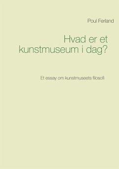 Hvad er et kunstmuseum i dag? (eBook, ePUB)
