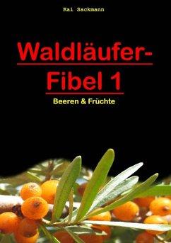 Waldläufer-Fibel 1 (eBook, ePUB) - Sackmann, Kai