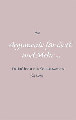 Argumente für Gott und Mehr ... (eBook, ePUB)