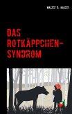 Das Rotkäppchen-Syndrom (eBook, ePUB)