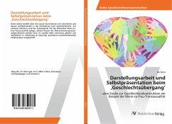 Darstellungsarbeit und Selbstpräsentation beim 'Geschlechtsübergang' - Stern, Iris