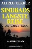Die ganze Saga - Sindbads längste Reise: Gesamtausgabe (eBook, ePUB)