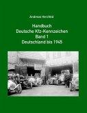 Handbuch Deutsche Kfz-Kennzeichen Band 1 Deutschland bis 1945