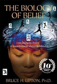The Biology of Belief - Lipton, Bruce H.