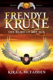 Frendyl Krune and the Blood of the Sun (Amüli Chronicles: Frendyl Krune) (eBook, ePUB)