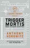 James Bond: Trigger Mortis - Der Finger Gottes (eBook, ePUB)