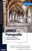 Foto Praxis URBEX Fotografie (eBook, PDF)