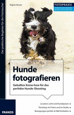 Foto Praxis Hunde fotografieren (eBook, PDF)