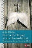 Nur echte Engel sind schwindelfrei (eBook, ePUB)