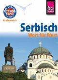 Serbisch - Wort für Wort: Kauderwelsch-Sprachführer von Reise Know-How (eBook, ePUB)