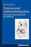 Passion und Auferstehung Jesu (eBook, PDF)