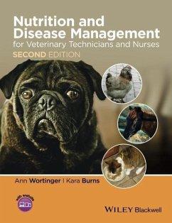 Nutrition and Disease Management for Veterinary Technicians and Nurses (eBook, PDF) - Wortinger, Ann; Burns, Kara