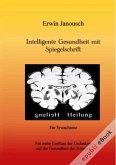 Intelligente Gesundheit mit Spiegelschrift (eBook, ePUB)