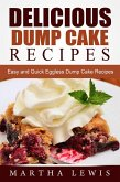 Delicious Dump Cake Recipe Book: Easy and Quick Eggless Dump Cake Recipes (eBook, ePUB)