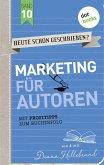 Marketing für Autoren / HEUTE SCHON GESCHRIEBEN? Bd.10 (eBook, ePUB)