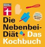 Die Nebenbei-Diät. Das Kochbuch (eBook, PDF)