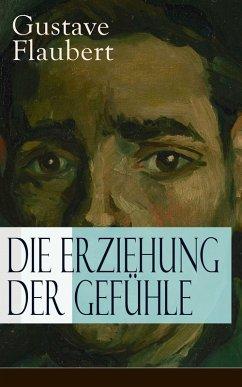Die Erziehung der Gefühle (Vollständige deutsch...