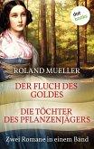 Der Fluch des Goldes & Die Töchter des Pflanzenjägers (eBook, ePUB)