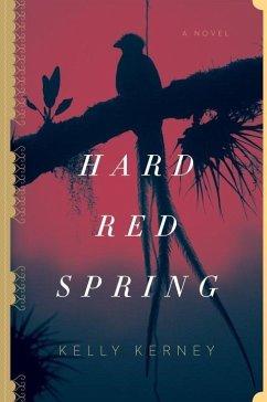 Hard Red Spring - Kerney, Kelly