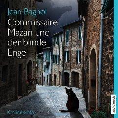 Commissaire Mazan und der blinde Engel / Commissaire Mazan Bd.2 (MP3-Download) - Bagnol, Jean