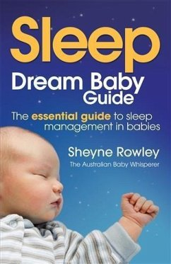 Dream Baby Guide: Sleep (eBook, ePUB) - Sheyne Rowley