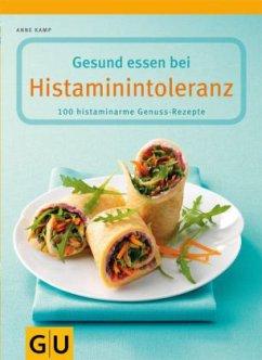 Gesund essen bei Histaminintoleranz (Mängelexemplar) - Kamp, Anne