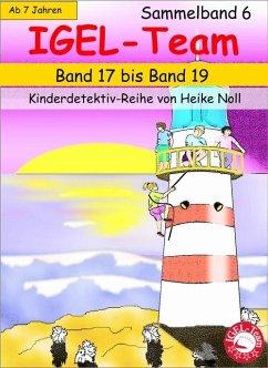 IGEL-Team Sammelband 6 (eBook, ePUB) - Noll, Heike