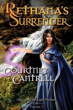 Rethana's Surrender (Legends of the Light-Walkers, #1) (eBook, ePUB) - Cantrell, Courtney