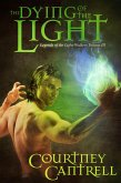 The Dying of the Light (Legends of the Light-Walkers, #3) (eBook, ePUB)