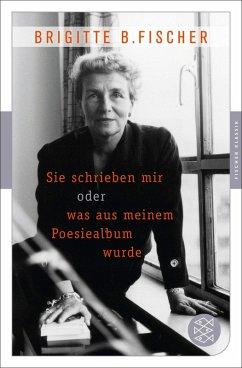 Sie schrieben mir oder was aus meinem Poesiealbum wurde (eBook, ePUB) - B. Fischer, Brigitte