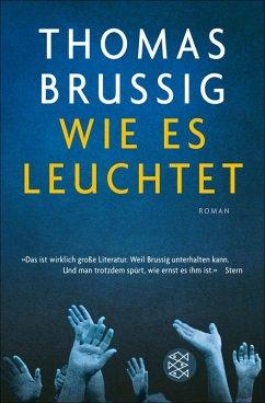 Wie es leuchtet (eBook, ePUB) - Brussig, Thomas