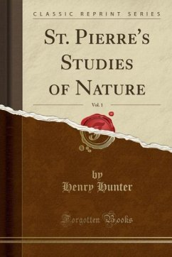 St. Pierre's Studies of Nature, Vol. 1 (Classic Reprint)