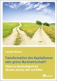 Transformation des Kapitalismus oder grüne Marktwirtschaft? (eBook, PDF)