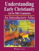 Understanding Early Christianity-1st to 5th Centuries: An Introduction Atlas