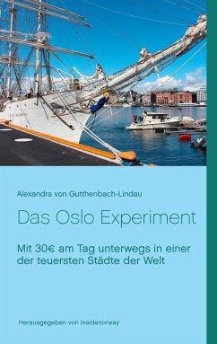 Das Oslo Experiment - Gutthenbach-Lindau, Alexandra von