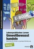 Lebenspraktisches Lernen: Umweltbewusst handeln (eBook, PDF)