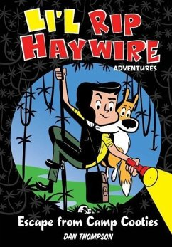 Li'l Rip Haywire Adventures: Escape from Camp Cooties - Thompson, Dan