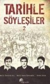 Tarihle Söylesiler - 2