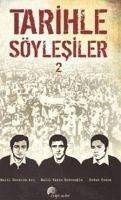 Tarihle Söylesiler - 2 - ibrahim Ari, Halil; Yasin Ketenoglu, Halil; Kesim, Sedat