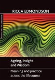 Ageing, Insight and Wisdom: Meaning and Practice Across the Lifecourse