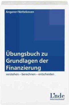 Übungsbuch zu Grundlagen der Finanzierung - Angerer, Martin; Nettekoven, Michaela