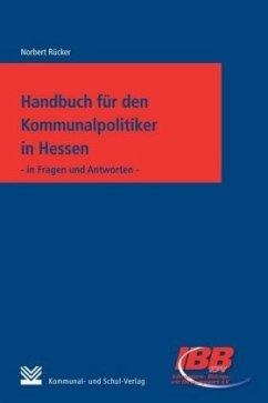 Handbuch für den Kommunalpolitiker in Hessen - Rücker, Norbert