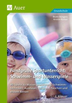 Fundgrube Sportunterricht Schwimm- & Wasserspiele - Büngers, Beate; Rücker, Kristin