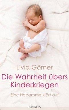 Die Wahrheit übers Kinderkriegen (Mängelexemplar) - Görner, Livia